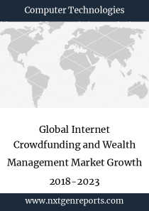 Global Internet Crowdfunding and Wealth Management Market Growth 2018-2023