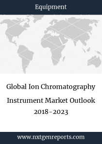 Global Ion Chromatography Instrument Market Outlook 2018-2023