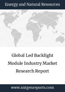 Global Led Backlight Module Industry Market Research Report