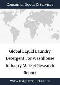 Global Liquid Laundry Detergent For Washhouse Industry Market Research Report