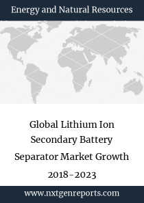 Global Lithium Ion Secondary Battery Separator Market Growth 2018-2023