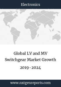 Global LV and MV Switchgear Market Growth 2019-2024