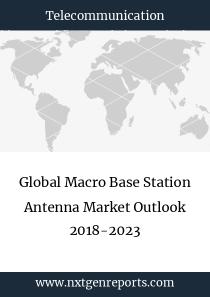 Global Macro Base Station Antenna Market Outlook 2018-2023