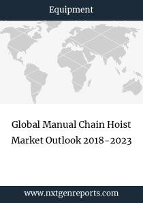 Global Manual Chain Hoist Market Outlook 2018-2023