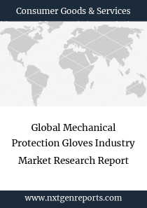 Global Mechanical Protection Gloves Industry Market Research Report
