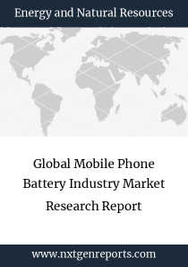 Global Mobile Phone Battery Industry Market Research Report