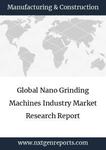Global Nano Grinding Machines Industry Market Research Report