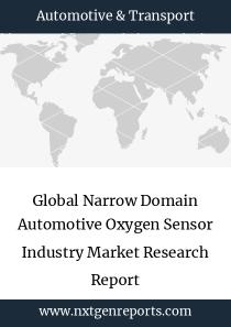 Global Narrow Domain Automotive Oxygen Sensor Industry Market Research Report