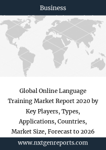 Global Online Language Training Market Report 2020 by Key Players, Types, Applications, Countries, Market Size, Forecast to 2026