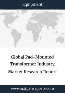 Global Pad-Mounted Transformer Industry Market Research Report