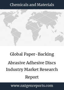 Global Paper-Backing Abrasive Adhesive Discs Industry Market Research Report