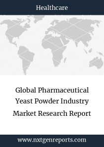 Global Pharmaceutical Yeast Powder Industry Market Research Report
