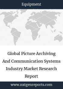 Global Picture Archiving And Communication Systems Industry Market Research Report