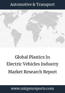 Global Plastics In Electric Vehicles Industry Market Research Report