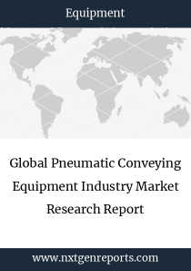 Global Pneumatic Conveying Equipment Industry Market Research Report