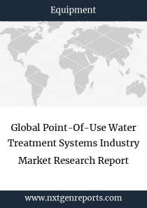 Global Point-Of-Use Water Treatment Systems Industry Market Research Report
