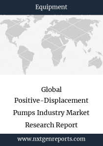 Global Positive-Displacement Pumps Industry Market Research Report