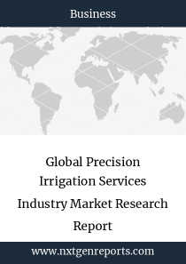 Global Precision Irrigation Services Industry Market Research Report