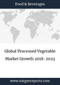 Global Processed Vegetable Market Growth 2018-2023