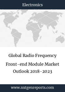 Global Radio Frequency Front-end Module Market Outlook 2018-2023