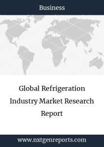 Global Refrigeration Industry Market Research Report