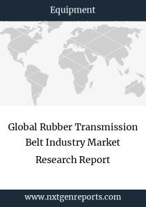 Global Rubber Transmission Belt Industry Market Research Report