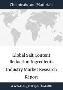 Global Salt Content Reduction Ingredients Industry Market Research Report