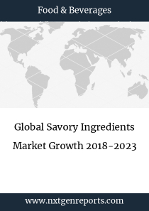 Global Savory Ingredients Market Growth 2018-2023