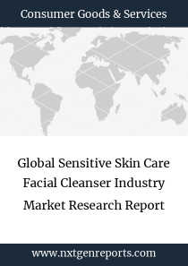 Global Sensitive Skin Care Facial Cleanser Industry Market Research Report