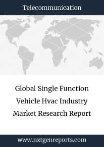Global Single Function Vehicle Hvac Industry Market Research Report