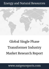 Global Single Phase Transformer Industry Market Research Report