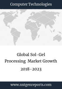 Global Sol-Gel Processing  Market Growth 2018-2023