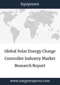 Global Solar Energy Charge Controller Industry Market Research Report