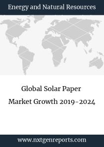 Global Solar Paper Market Growth 2019-2024
