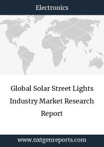 Global Solar Street Lights Industry Market Research Report