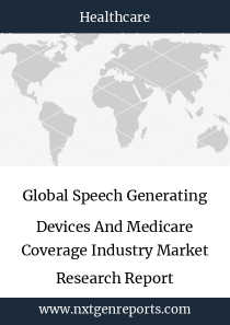 Global Speech Generating Devices And Medicare Coverage Industry Market Research Report