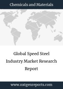 Global Speed Steel Industry Market Research Report