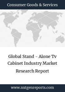 Global Stand - Alone Tv Cabinet Industry Market Research Report