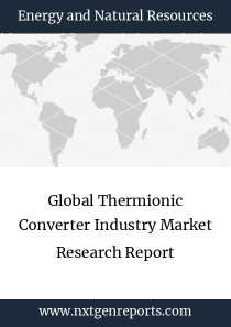 Global Thermionic Converter Industry Market Research Report