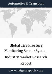 Global Tire Pressure Monitoring Sensor System Industry Market Research Report