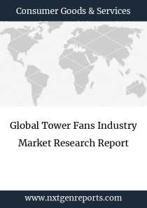 Global Tower Fans Industry Market Research Report