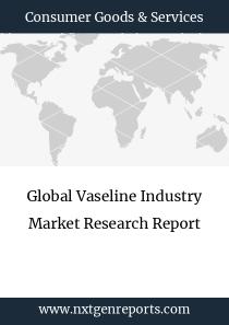 Global Vaseline Industry Market Research Report