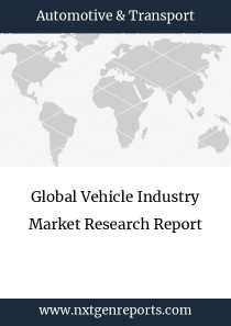 Global Vehicle Industry Market Research Report