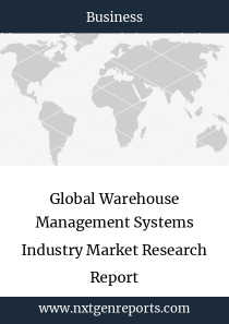 Global Warehouse Management Systems Industry Market Research Report