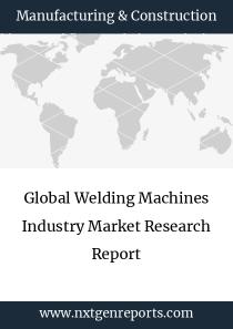 Global Welding Machines Industry Market Research Report