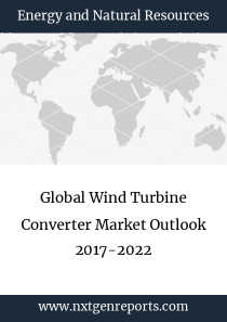 Global Wind Turbine Converter Market Outlook 2017-2022