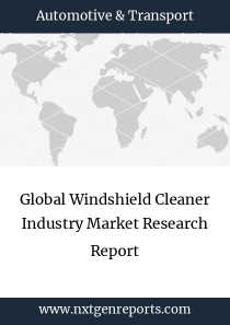 Global Windshield Cleaner Industry Market Research Report