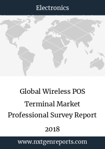 Global Wireless POS Terminal Market Professional Survey Report 2018
