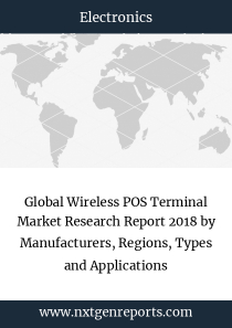 Global Wireless POS Terminal Market Research Report 2018 by Manufacturers, Regions, Types and Applications