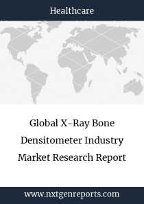 Global X-Ray Bone Densitometer Industry Market Research Report